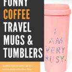 Funny Coffee Travel Mugs
