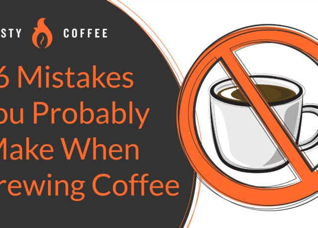 16 Mistakes You Probably Make When Brewing Coffee