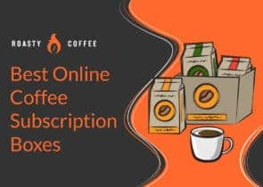 Best Online Coffee Subscription Boxes