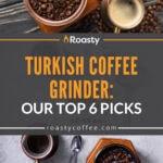 Turkish Coffee Grinder