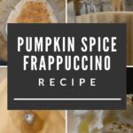 Easy Pumpkin Spice Frappuccino Recipe - Starbucks Copycat