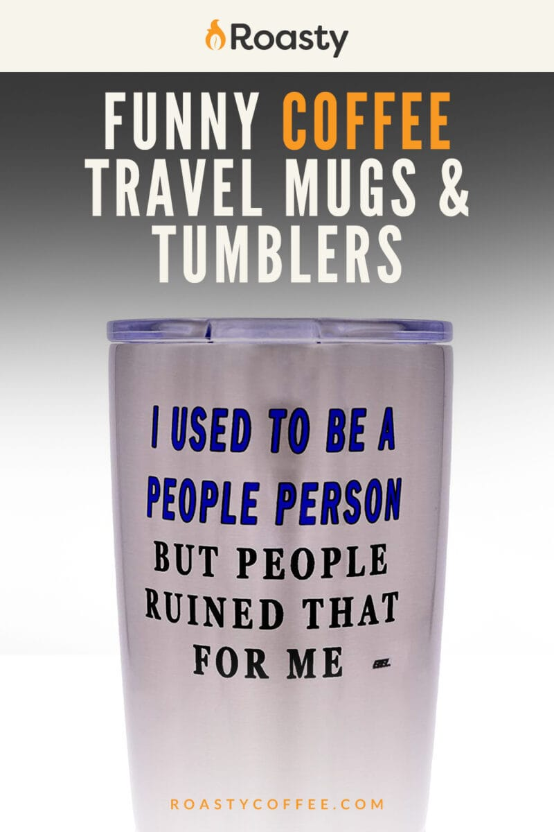 27 Funny Coffee Travel Mugs Tumblers For Every Occasion