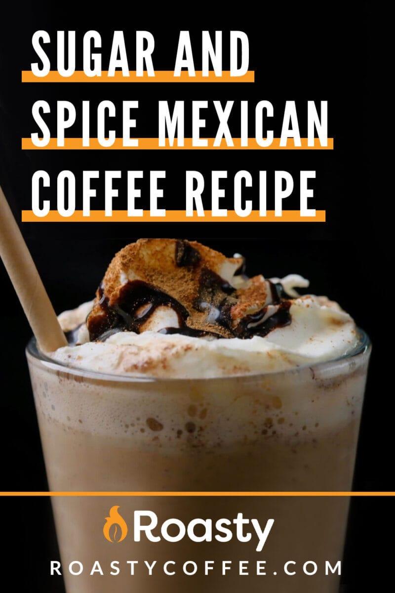 Sugar And Spice Mexican Coffee Recipe