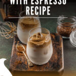 Whipped Coffee Recipe With Espresso