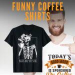 Funny Coffee Shirts