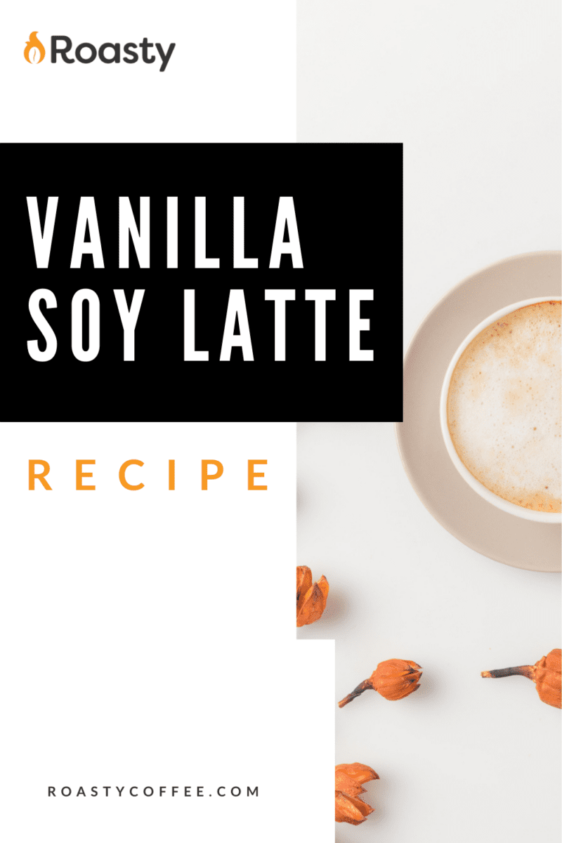 Vanilla Soy Latte Recipe
