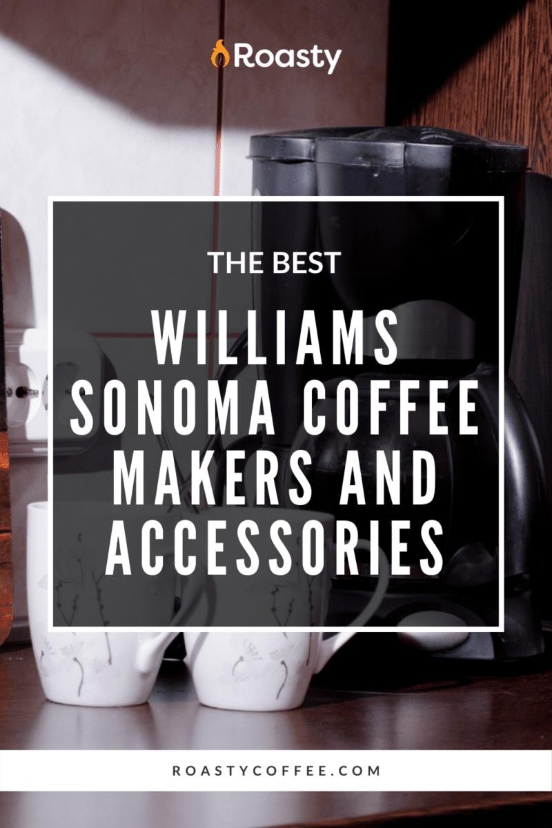 William Sonomas Coffee Makers