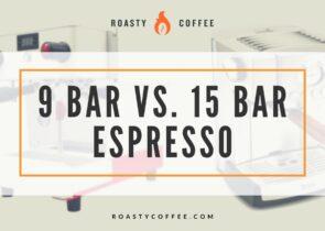 9 Bar vs. 15 Bar Espresso
