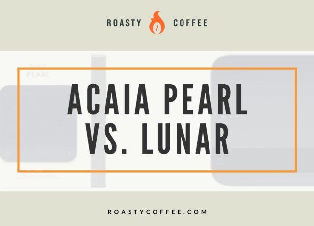 Acaia Pearl vs. Lunar