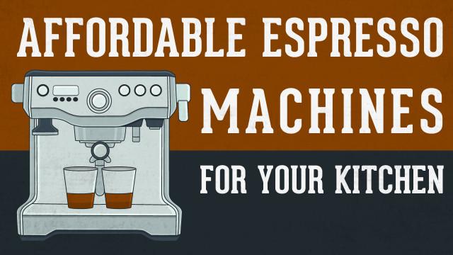 21 Best Espresso Machines for Your Kitchen
