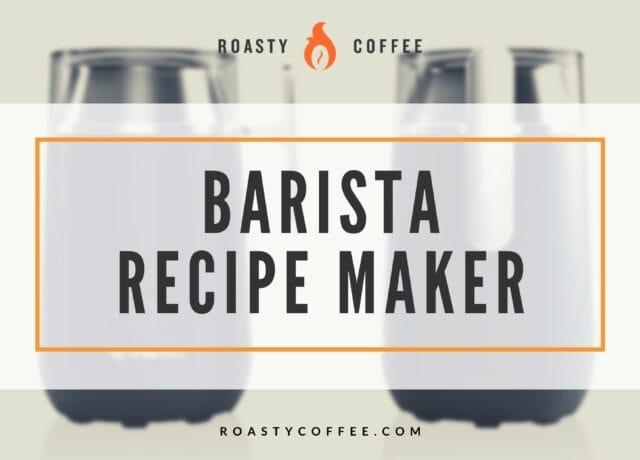 Barista Recipe Maker