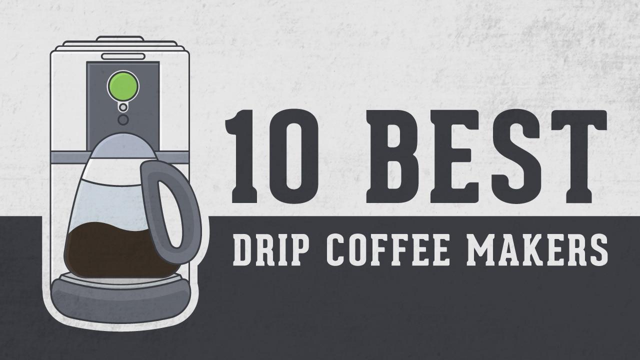 10 Best Drip Coffee Makers