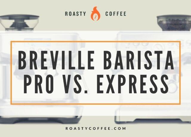 Breville Barista Pro vs. Express