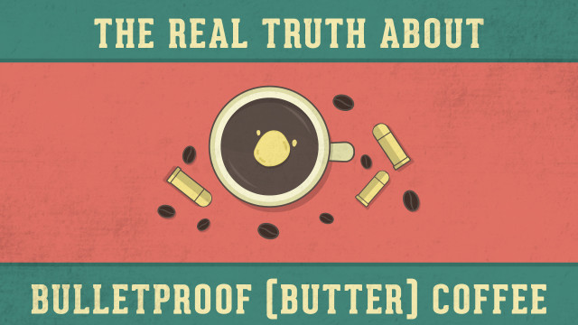 The Real Truth About Bulletproof Coffee