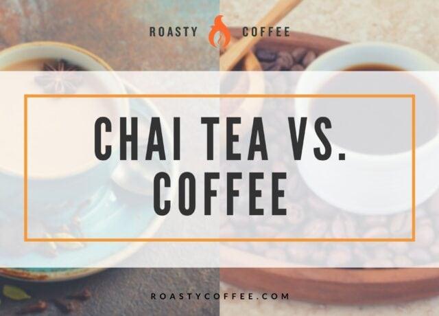 Chai Tea vs. Coffee