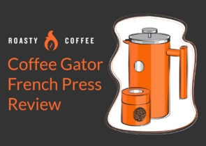 Coffee Gator French Press Review