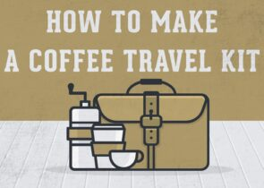 How to Make a Coffee Travel Kit