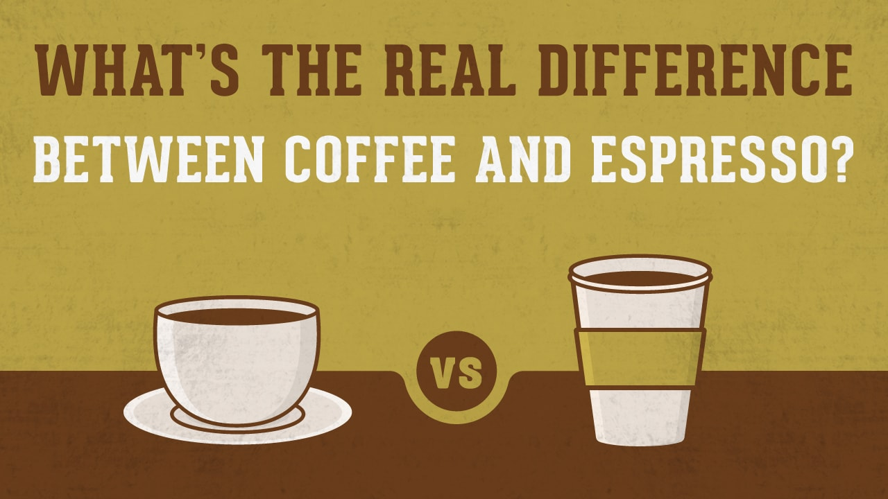 What 39 S The Real Difference Between Coffee And Espresso