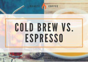 Cold Brew vs. Espresso