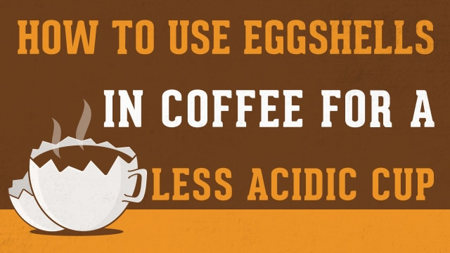 How to Use Eggshells in Coffee for a Less Acidic Cup