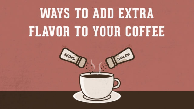 10 Ways to Add Extra Flavor To Your Coffee