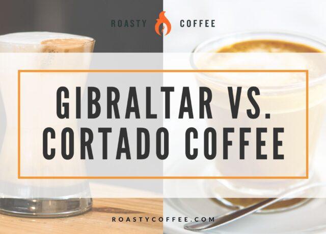 Gibraltar vs. Cortado