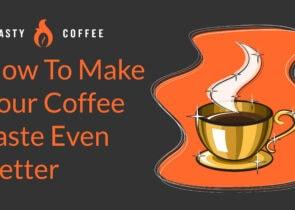 Coffee Taste Better