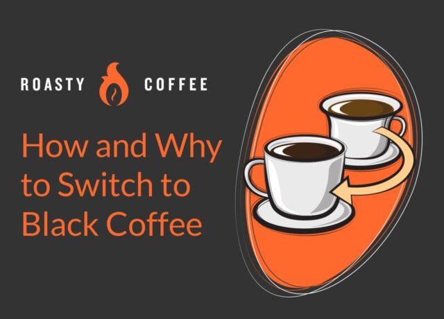 How and Why to Switch to Black Coffee