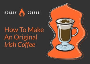 How to Make An Original Irish Coffee