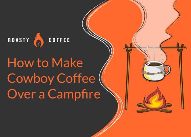 How to Make Cowboy Coffee over a Campfire