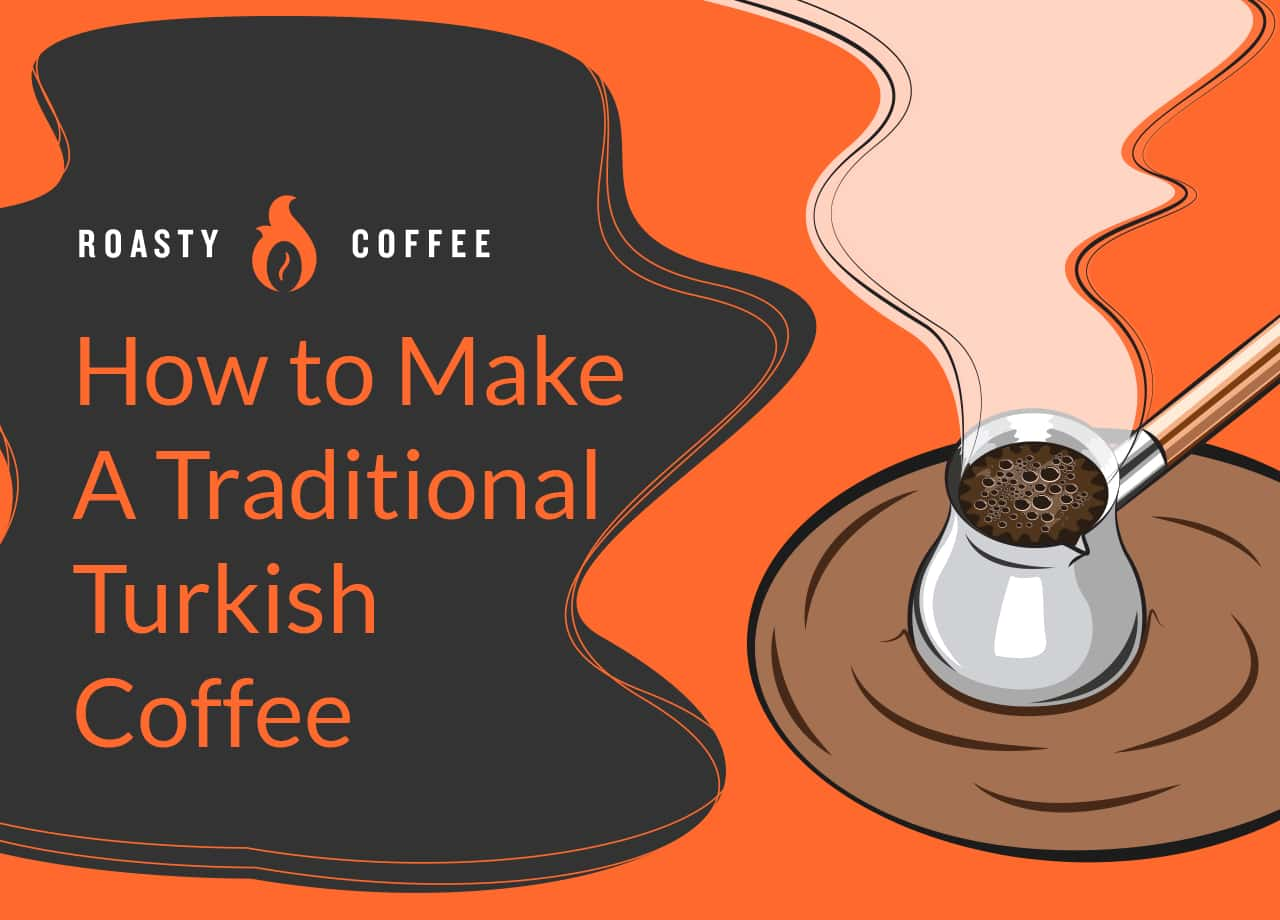 How to Make a Traditional Turkish Coffee