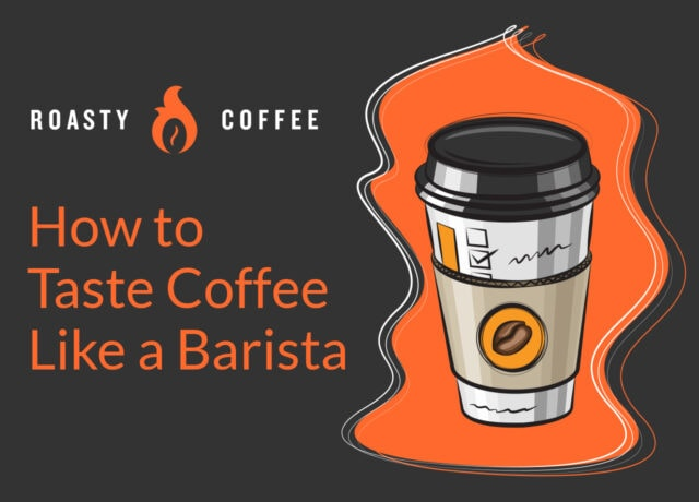 How to Taste Coffee Like a Barista
