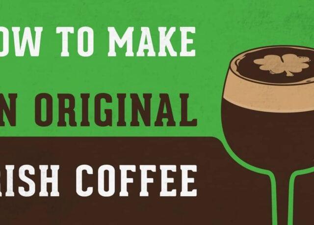 How to Make An Original Irish Coffee