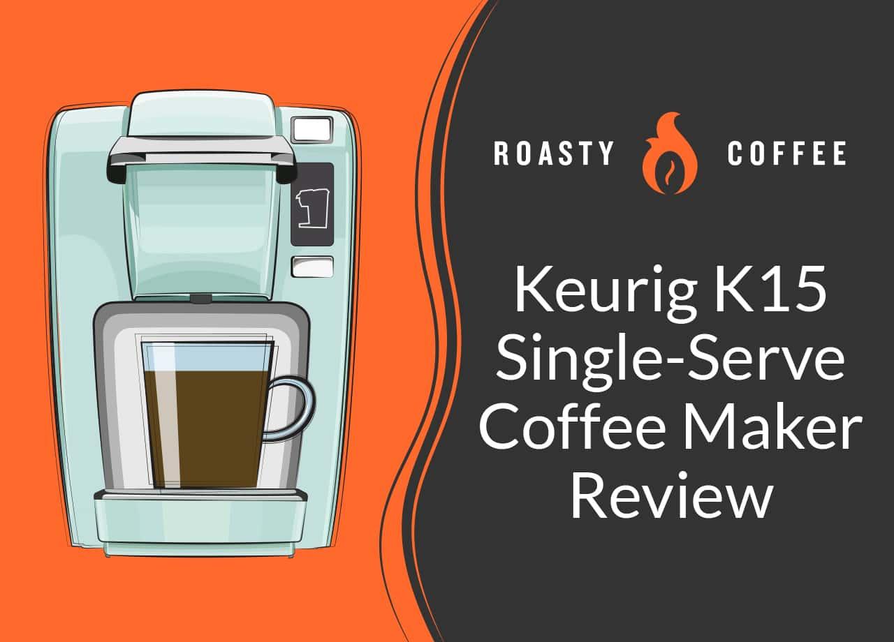 Keurig K15 Single-Serve Coffee Maker Review