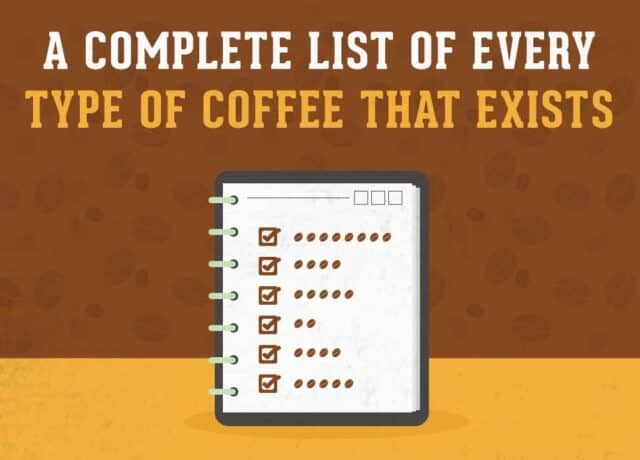 A Complete List Of Every Type of Coffee That Exists