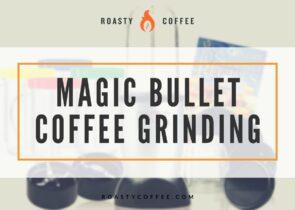 Magic Bullet Coffee Grinding