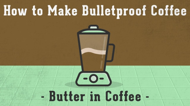How to Make Bulletproof Coffee (Butter in Coffee)