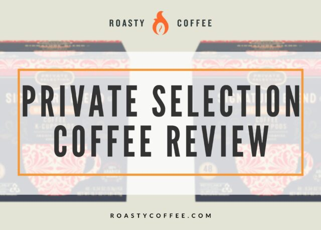 Private Selection Coffee Review