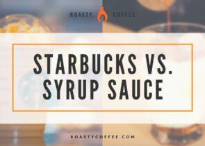 Starbucks Sauce vs Syrup
