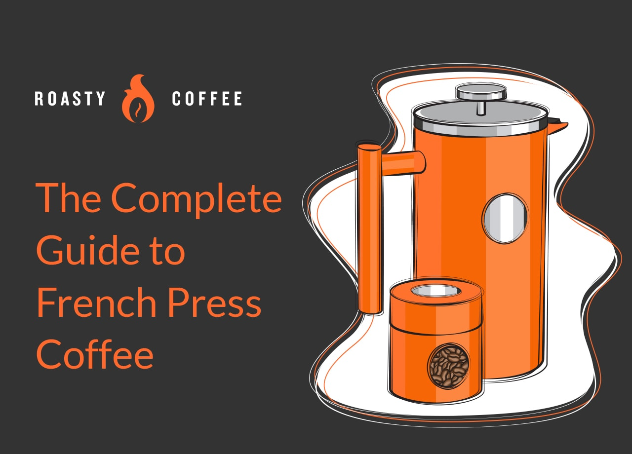 The Complete Guide to French Press Coffee