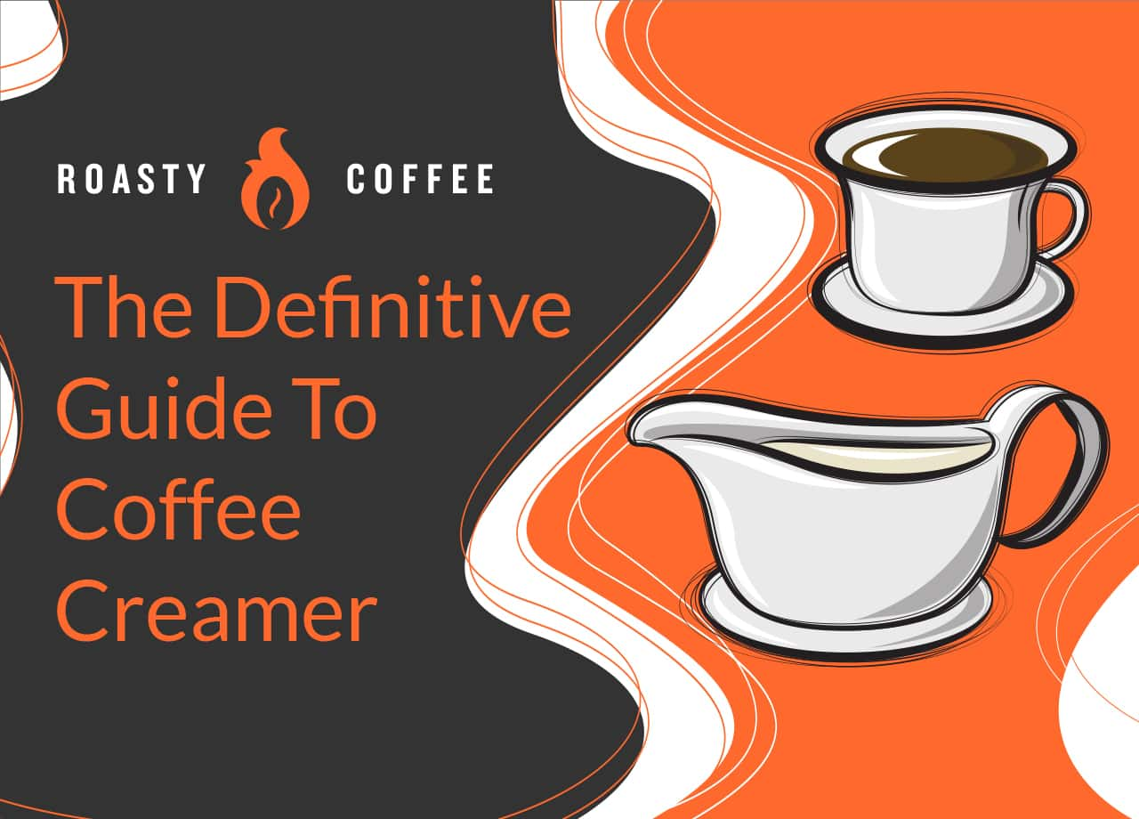 The Definitive Guide to Coffee Creamer
