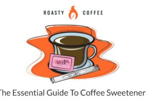 The Essential Guide To Coffee Sweeteners