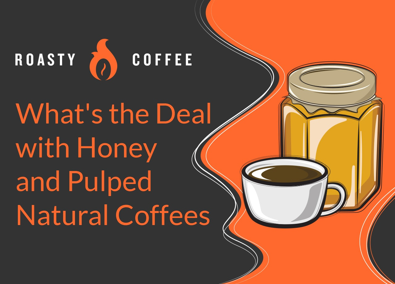 What's the Deal with Honey and Pulped Natural Coffees